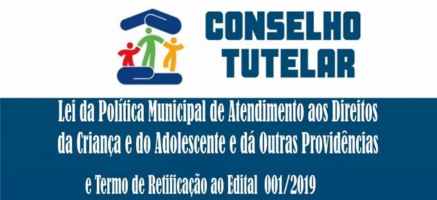 Lei da política municipal de atendimento aos direitos da criança e do adolescente e termo de retificação do edital 001/2019